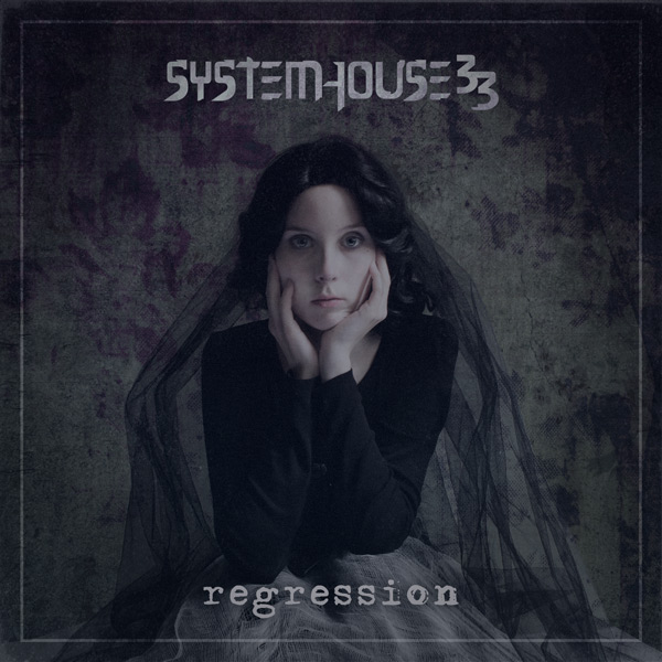 SystemHouse33 - Regression Digital Album Pre-order